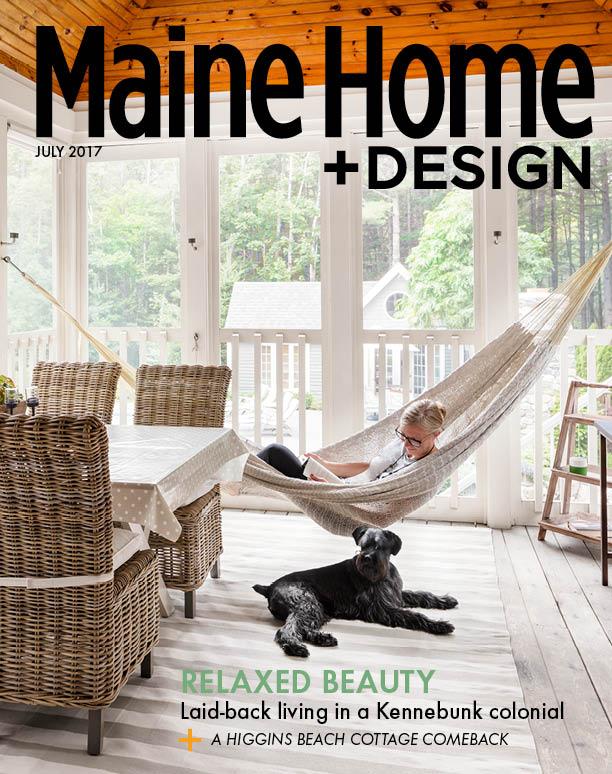 July 2017 - Maine Home + Design Magazine Maine Home Design on maine art magazine, maine architectural digest magazine, maine magazine facebook, maine art scene,